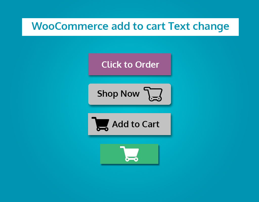 Change the WooCommerce Add To Cart Text