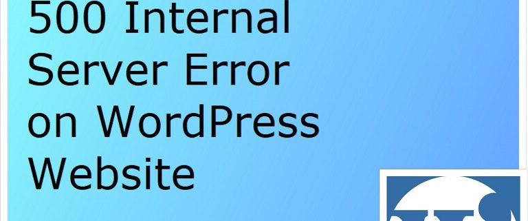 How to Fix the 500 Internal Server Error on WordPress Website