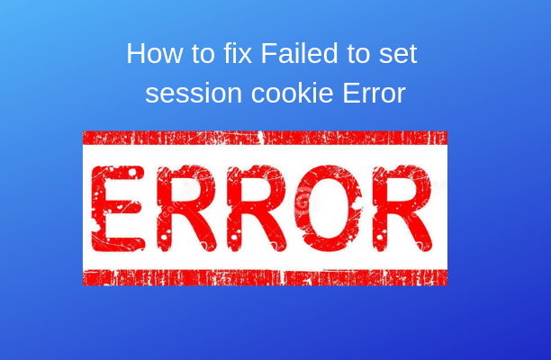 How to Fix – Failed to set session cookie. Maybe you are using HTTP instead of HTTPS to access phpMyAdmin.