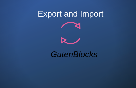 How to Import and Export Gutenberg Blocks