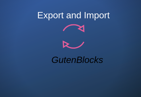 Import and Export Gutenberg Blocks