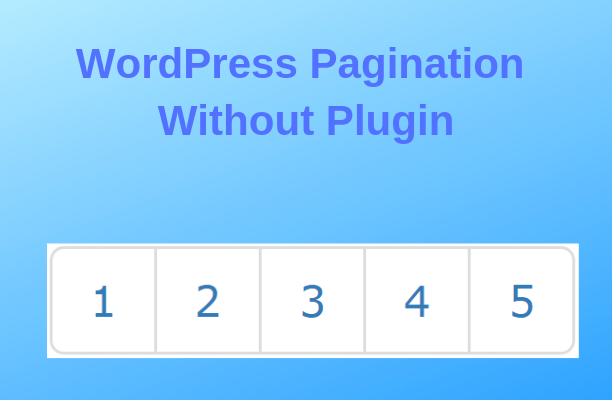 How to Add WordPress Pagination Without Plugin