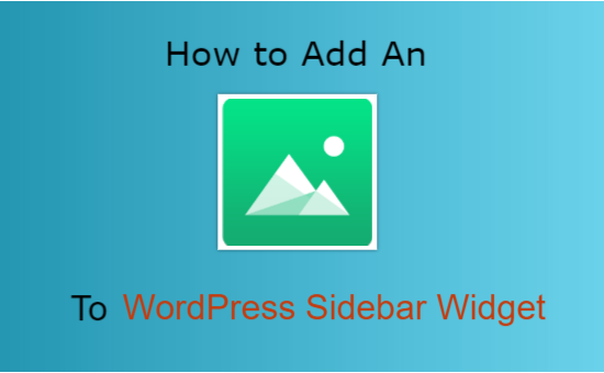 How to Add an Image to WordPress Sidebar Widget