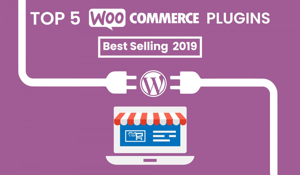Top 5 WooCommerce Plugins – Best Selling 2019